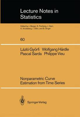 Nonparametric Curve Estimation from Time Series - Lecture Notes in Statistics 60 (Paperback)