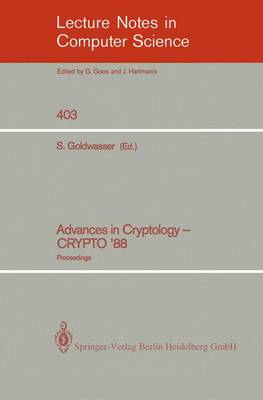 Advances in Cryptology - CRYPTO '88: Proceedings - Lecture Notes in Computer Science 403 (Paperback)