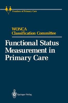 Functional Status Measurement in Primary Care - Frontiers of Primary Care (Paperback)