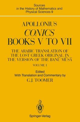 Apollonius: Conics Books V to VII: The Arabic Translation of the Lost Greek Original in the Version of the Banu Musa - Sources in the History of Mathematics and Physical Sciences 9 (Hardback)