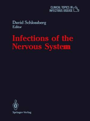 Infections of the Nervous System - Clinical Topics in Infectious Disease (Hardback)