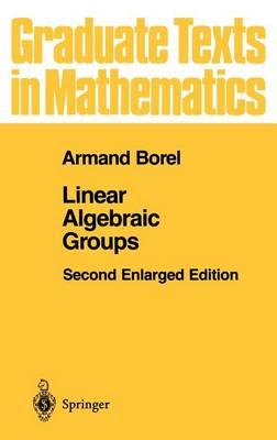 Linear Algebraic Groups - Graduate Texts in Mathematics 126 (Hardback)