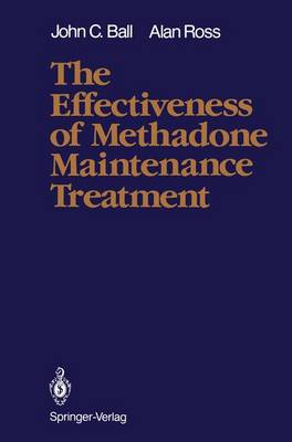 The Efectiveness of Methadone Maintenance Treatment: Patients, Programs, Services and Outcome (Hardback)