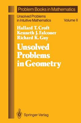 Unsolved Problems in Geometry: Unsolved Problems in Intuitive Mathematics - Problem Books in Mathematics 2 (Hardback)