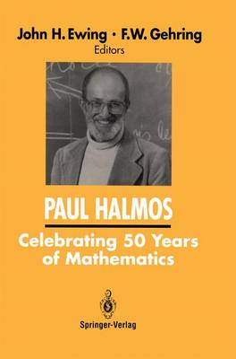 PAUL HALMOS Celebrating 50 Years of Mathematics (Hardback)