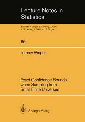 Exact Confidence Bounds when Sampling from Small Finite Universes: An Easy Reference Based on the Hypergeometric Distribution - Lecture Notes in Statistics 66 (Paperback)
