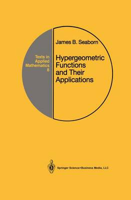 Hypergeometric Functions and Their Applications - Texts in Applied Mathematics 8 (Hardback)