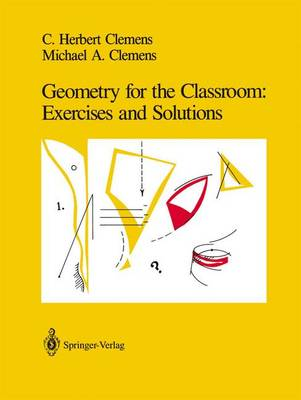Geometry for the Classroom: Exercises and Solutions (Paperback)