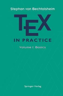 TEX in Practice: Volume 1: Basics - Monographs in Visual Communication (Hardback)