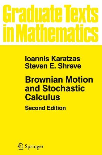 Brownian Motion and Stochastic Calculus - Graduate Texts in Mathematics 113 (Paperback)