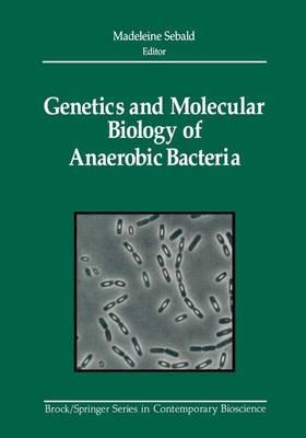Genetics and Molecular Biology of Anaerobic Bacteria - Brock   Springer Series in Contemporary Bioscience (Hardback)