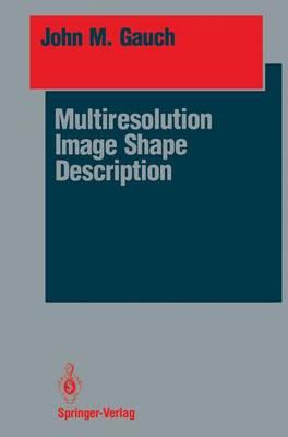Multiresolution Image Shape Description - Springer Series in Perception Engineering (Hardback)