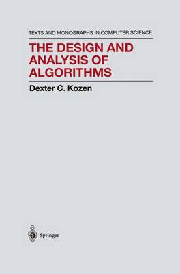 The Design and Analysis of Algorithms - Monographs in Computer Science (Hardback)