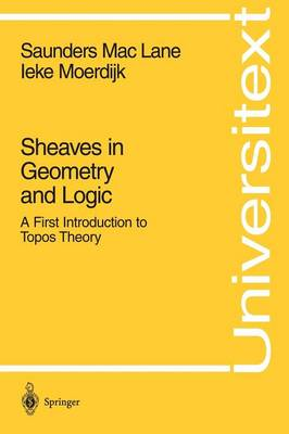 Sheaves in Geometry and Logic: A First Introduction to Topos Theory - Universitext (Paperback)