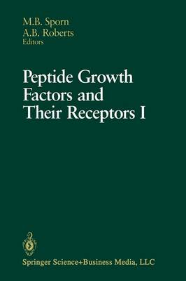 Peptide Growth Factors and Their Receptors I: Part 1 and 2 - Springer Study Edition (Paperback)