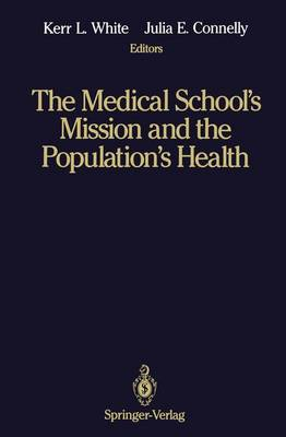 The Medical School's Mission and the Population's Health: Medical Education in Canada, the United Kingdom, the United States, and Australia (Hardback)