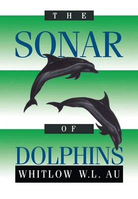 The Sonar of Dolphins (Hardback)