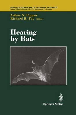 Hearing by Bats - Springer Handbook of Auditory Research 5 (Hardback)
