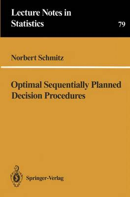 Optimal Sequentially Planned Decision Procedures - Lecture Notes in Statistics 79 (Paperback)