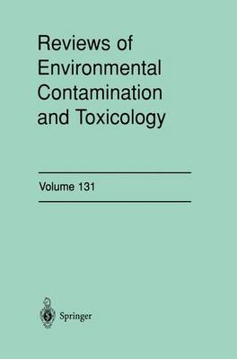 Reviews of Environmental Contamination and Toxicology: Continuation of Residue Reviews - Reviews of Environmental Contamination and Toxicology 131 (Hardback)