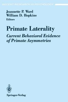 Primate Laterality: Current Behavioral Evidence of Primate Asymmetries - Recent Research in Psychology (Paperback)