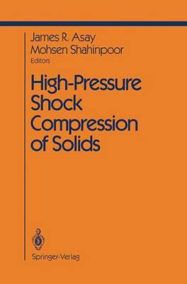 High-Pressure Shock Compression of Solids - Shock Wave and High Pressure Phenomena (Hardback)
