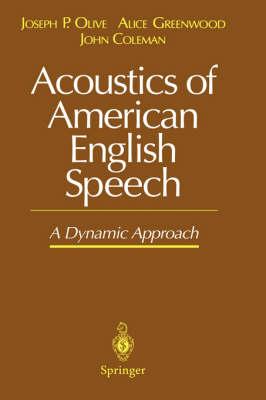 Acoustics of American English Speech: A Dynamic Approach (Hardback)