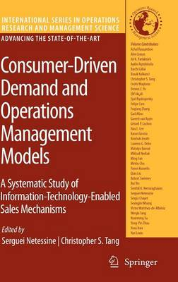 Consumer-Driven Demand and Operations Management Models: A Systematic Study of Information-Technology-Enabled Sales Mechanisms - International Series in Operations Research & Management Science 131 (Hardback)