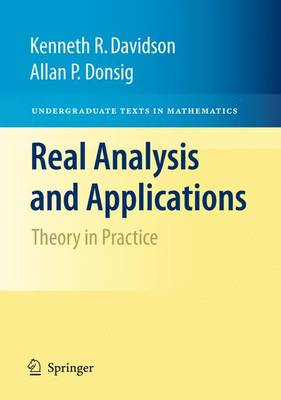 Real Analysis and Applications: Theory in Practice - Undergraduate Texts in Mathematics (Hardback)