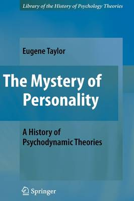 The Mystery of Personality: A History of Psychodynamic Theories - Library of the History of Psychological Theories (Hardback)