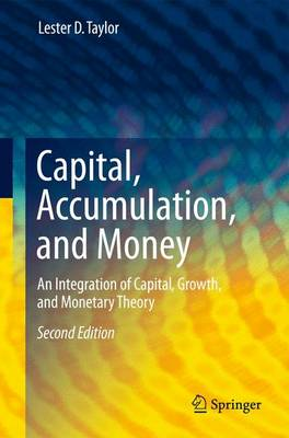Capital, Accumulation, and Money: An Integration of Capital, Growth, and Monetary Theory (Hardback)