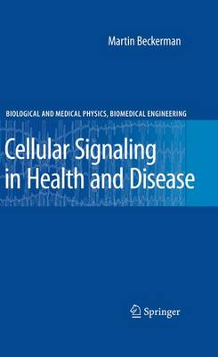 Cellular Signaling in Health and Disease - Biological and Medical Physics, Biomedical Engineering (Hardback)