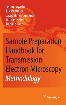 Sample Preparation Handbook for Transmission Electron Microscopy: Methodology (Hardback)