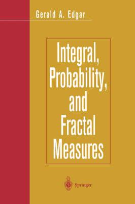 Integral, Probability, and Fractal Measures (Hardback)