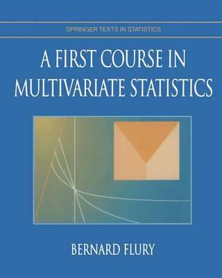 A First Course in Multivariate Statistics - Springer Texts in Statistics (Hardback)