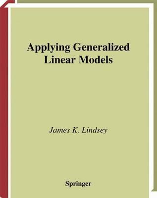 Applying Generalized Linear Models - Springer Texts in Statistics (Hardback)