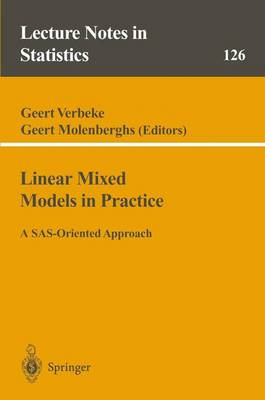 Linear Mixed Models in Practice: A SAS-Oriented Approach - Lecture Notes in Statistics 126 (Paperback)