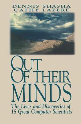 Out of their Minds: The Lives and Discoveries of 15 Great Computer Scientists (Paperback)