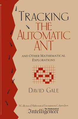 The Automatic Ant: And Other Mathematical Explorations (Hardback)