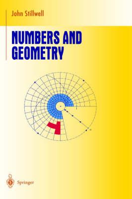 Numbers and Geometry - Undergraduate Texts in Mathematics (Hardback)
