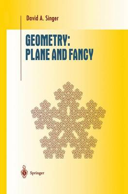 Geometry: Plane and Fancy - Undergraduate Texts in Mathematics (Hardback)