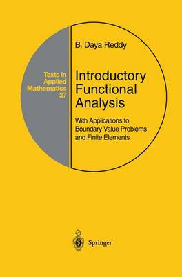 Introductory Functional Analysis: With Applications to Boundary Value Problems and Finite Elements - Texts in Applied Mathematics 27 (Hardback)