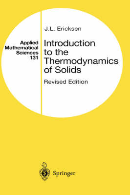 Introduction to the Thermodynamics of Solids - Applied Mathematical Sciences v.131 (Hardback)