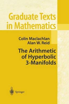 The Arithmetic of Hyperbolic 3-Manifolds - Graduate Texts in Mathematics 219 (Hardback)