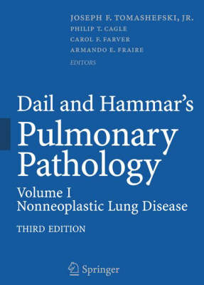 Dail and Hammar's Pulmonary Pathology: Volume I: Nonneoplastic Lung Disease (Hardback)