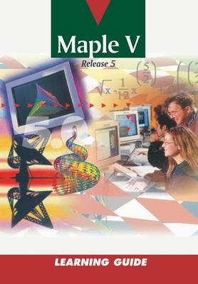 Maple: Volume V: Learning Guide (Paperback)