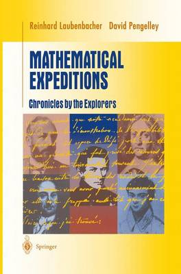 Mathematical Expeditions: Chronicles by the Explorers - Undergraduate Texts in Mathematics (Paperback)