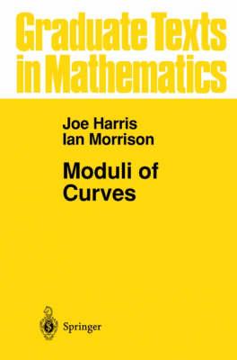 Moduli of Curves - Graduate Texts in Mathematics 187 (Hardback)
