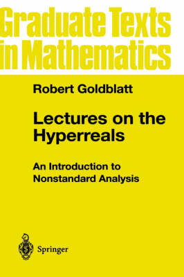 Lectures on the Hyperreals: An Introduction to Nonstandard Analysis - Graduate Texts in Mathematics 188 (Hardback)