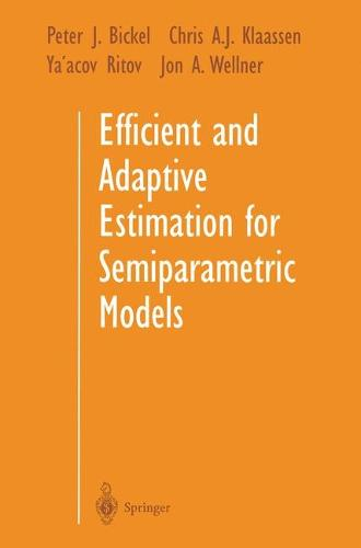 Efficient and Adaptive Estimation for Semiparametric Models (Paperback)